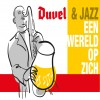 Duvel & Jazz: een wereld op zich